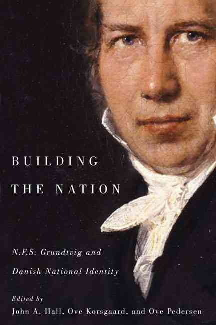Building the Nation By Hall, John A./ Korsgaard, Ove/ Pedersen, Ove K.